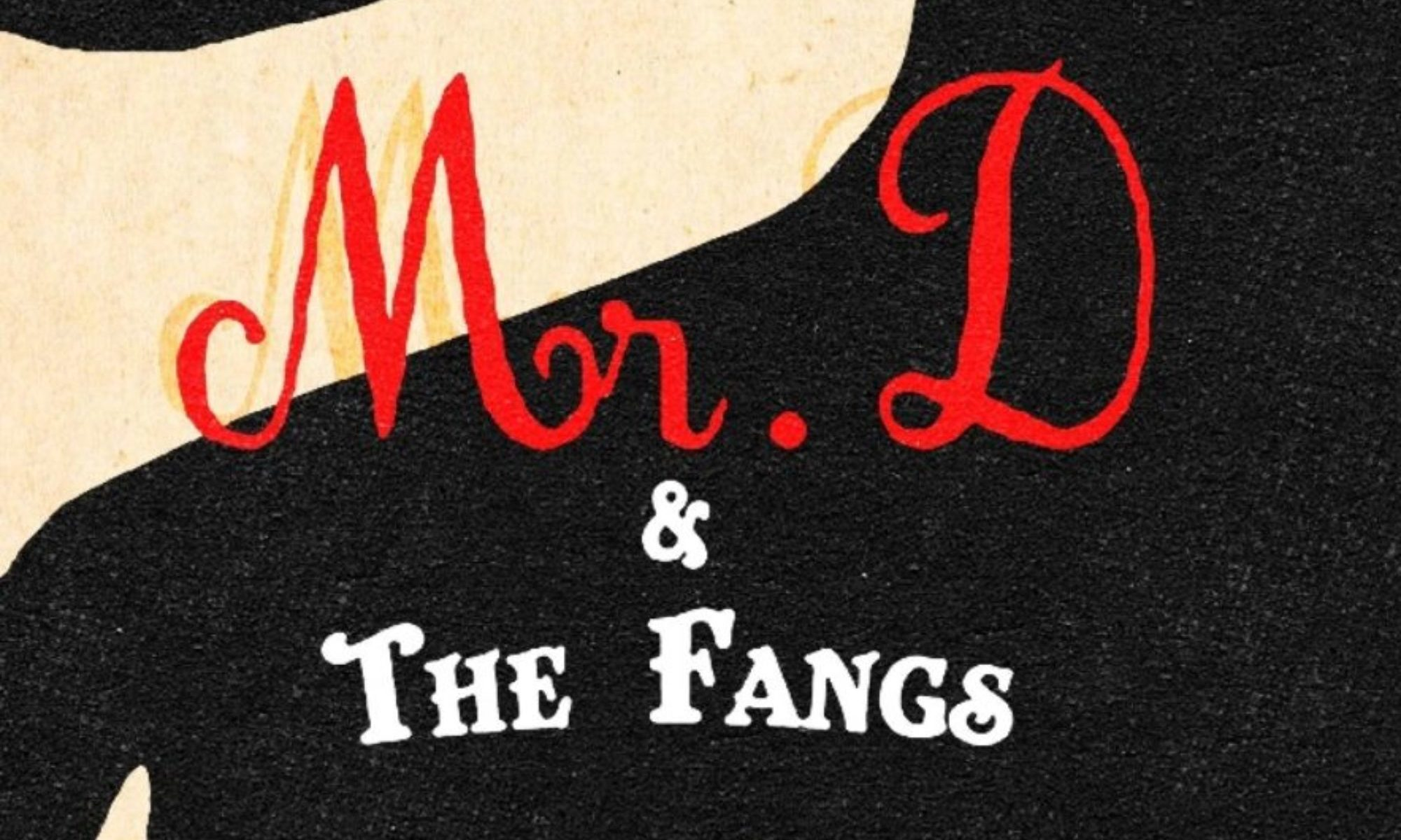 Mr D & The Fangs